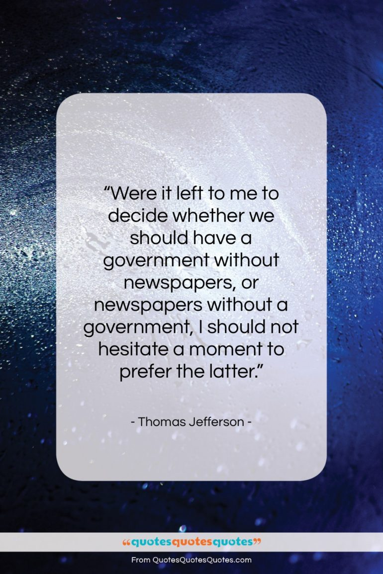 """Thomas Jefferson quote: """"Were it left to me to decide…""""- at QuotesQuotesQuotes.com"""