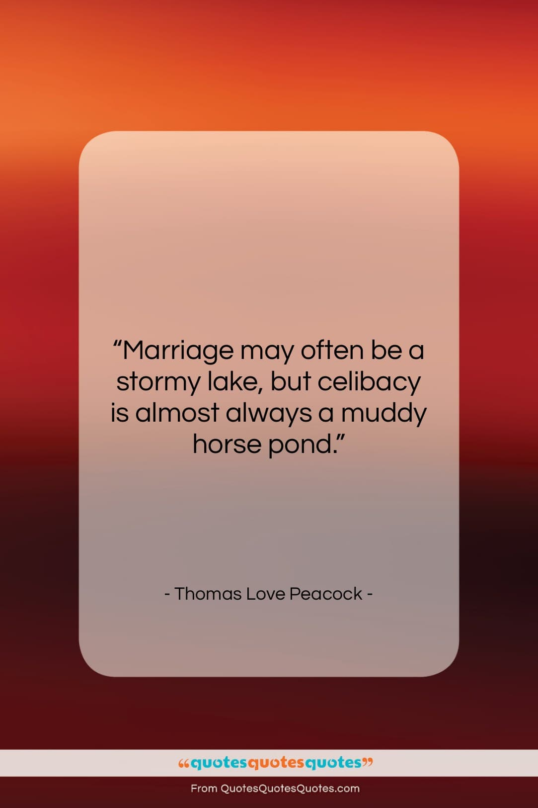 """Thomas Love Peacock quote: """"Marriage may often be a stormy lake,…""""- at QuotesQuotesQuotes.com"""