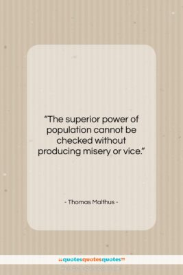 """Thomas Malthus quote: """"The superior power of population cannot be…""""- at QuotesQuotesQuotes.com"""