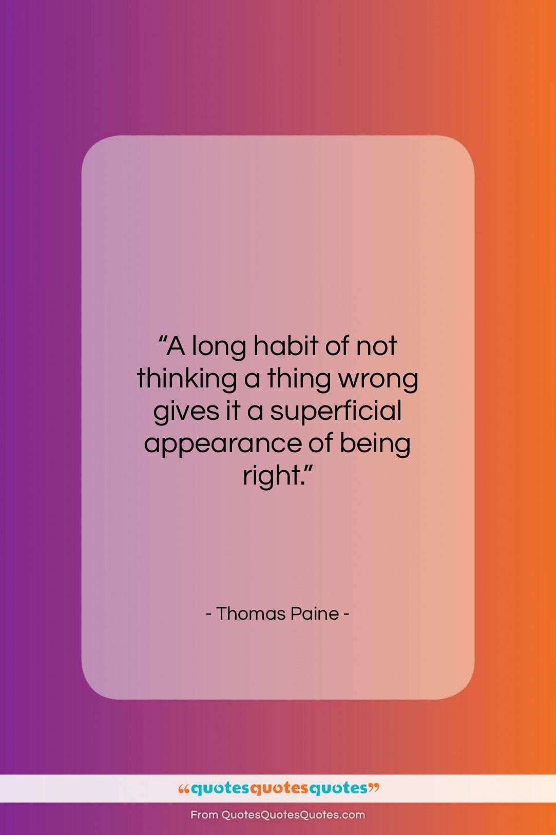 """Thomas Paine quote: """"A long habit of not thinking a…""""- at QuotesQuotesQuotes.com"""