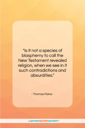 """Thomas Paine quote: """"Is it not a species of blasphemy…""""- at QuotesQuotesQuotes.com"""