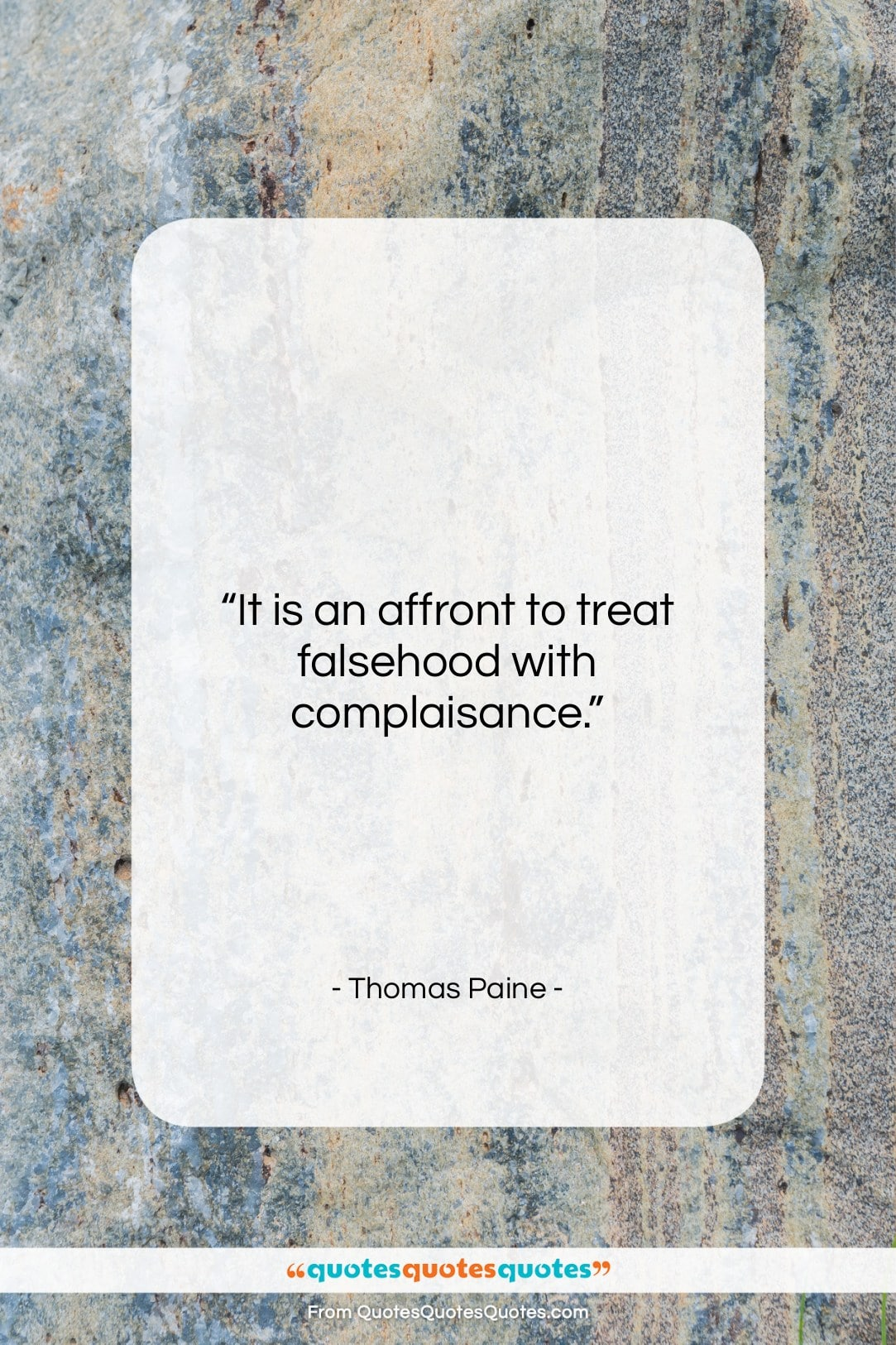 """Thomas Paine quote: """"It is an affront to treat falsehood…""""- at QuotesQuotesQuotes.com"""