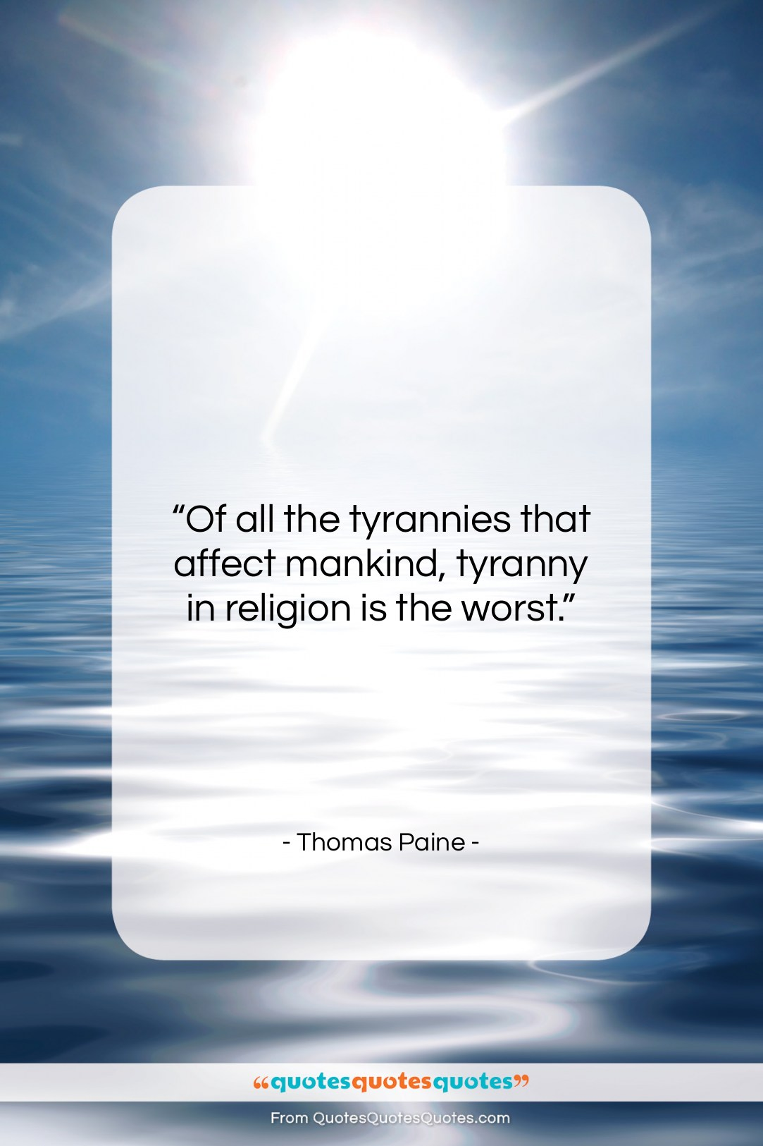 """Thomas Paine quote: """"Of all the tyrannies that affect mankind,…""""- at QuotesQuotesQuotes.com"""