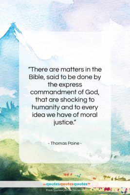 "Thomas Paine quote: ""There are matters in the Bible, said…""- at QuotesQuotesQuotes.com"