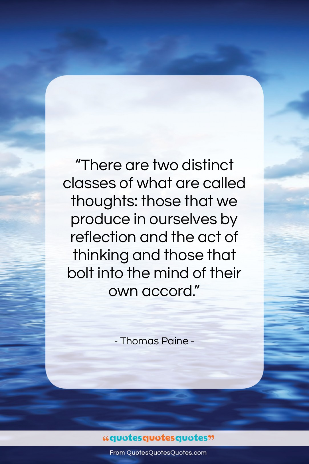 """Thomas Paine quote: """"There are two distinct classes of what…""""- at QuotesQuotesQuotes.com"""