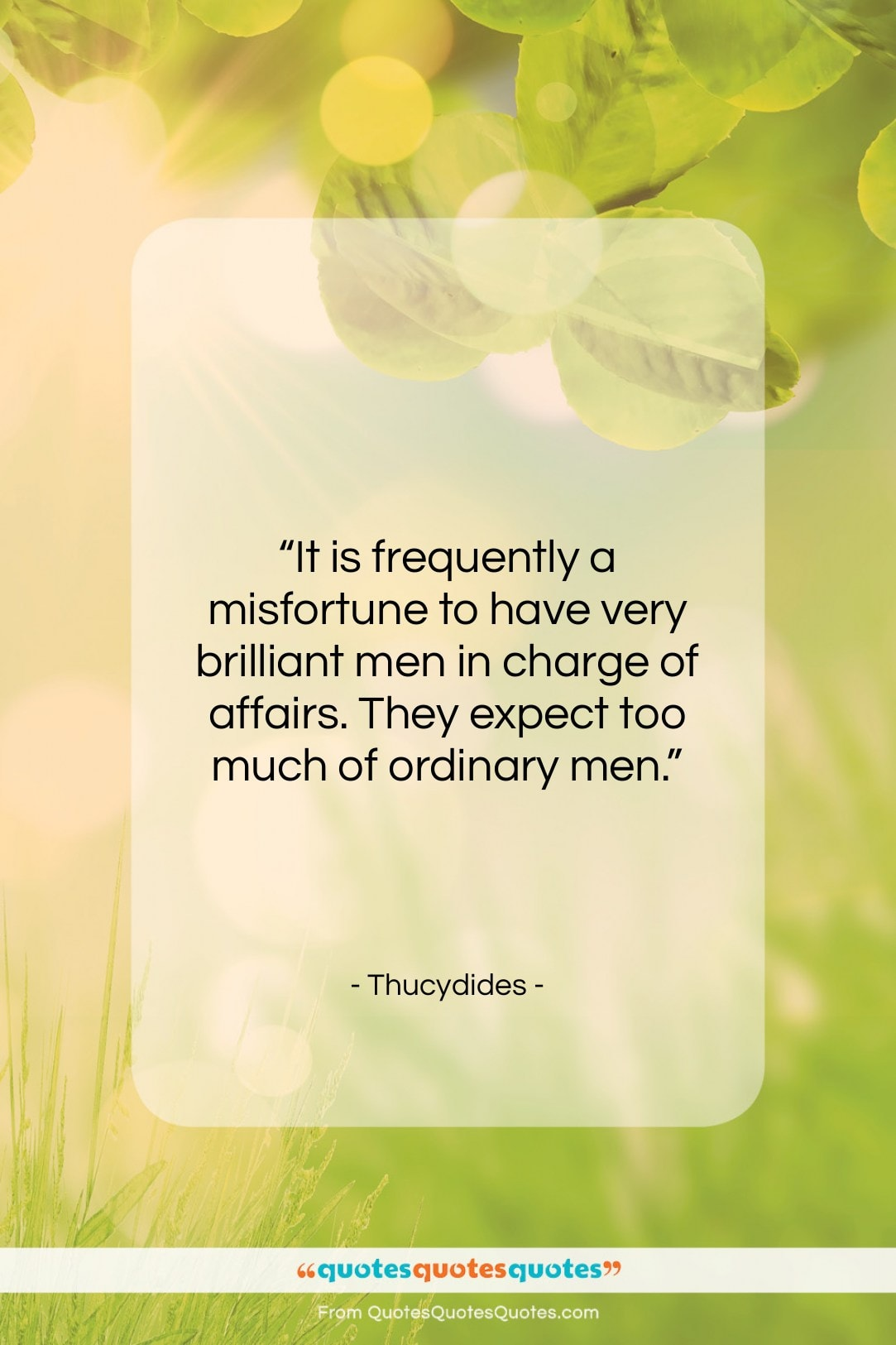 """Thucydides quote: """"It is frequently a misfortune to have…""""- at QuotesQuotesQuotes.com"""