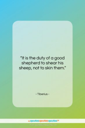 """Tiberius quote: """"It is the duty of a good…""""- at QuotesQuotesQuotes.com"""