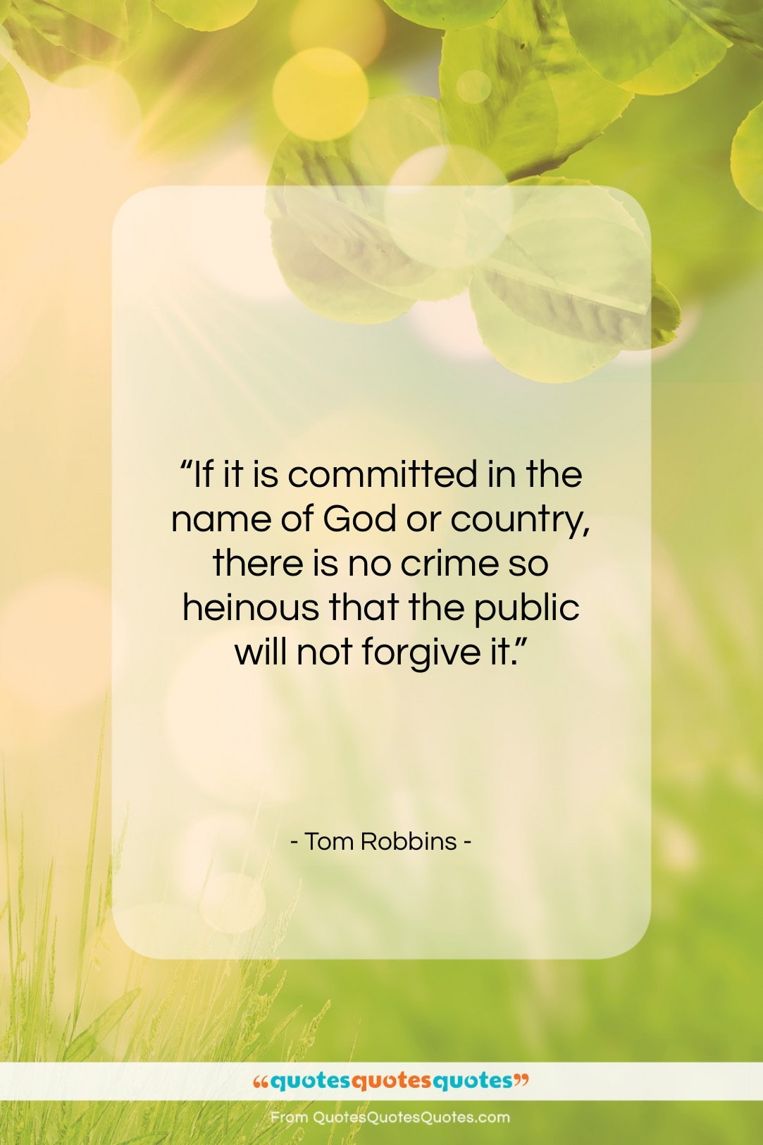 """Tom Robbins quote: """"If it is committed in the name…""""- at QuotesQuotesQuotes.com"""