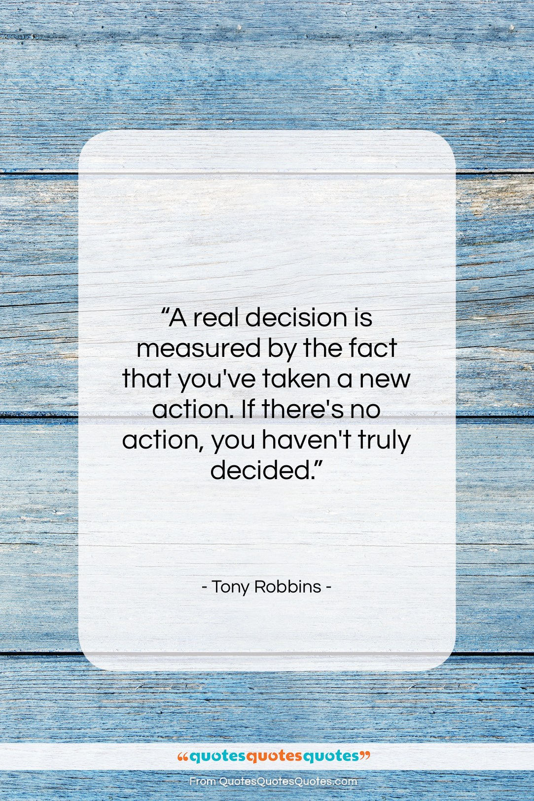 """Tony Robbins quote: """"A real decision is measured by the…""""- at QuotesQuotesQuotes.com"""