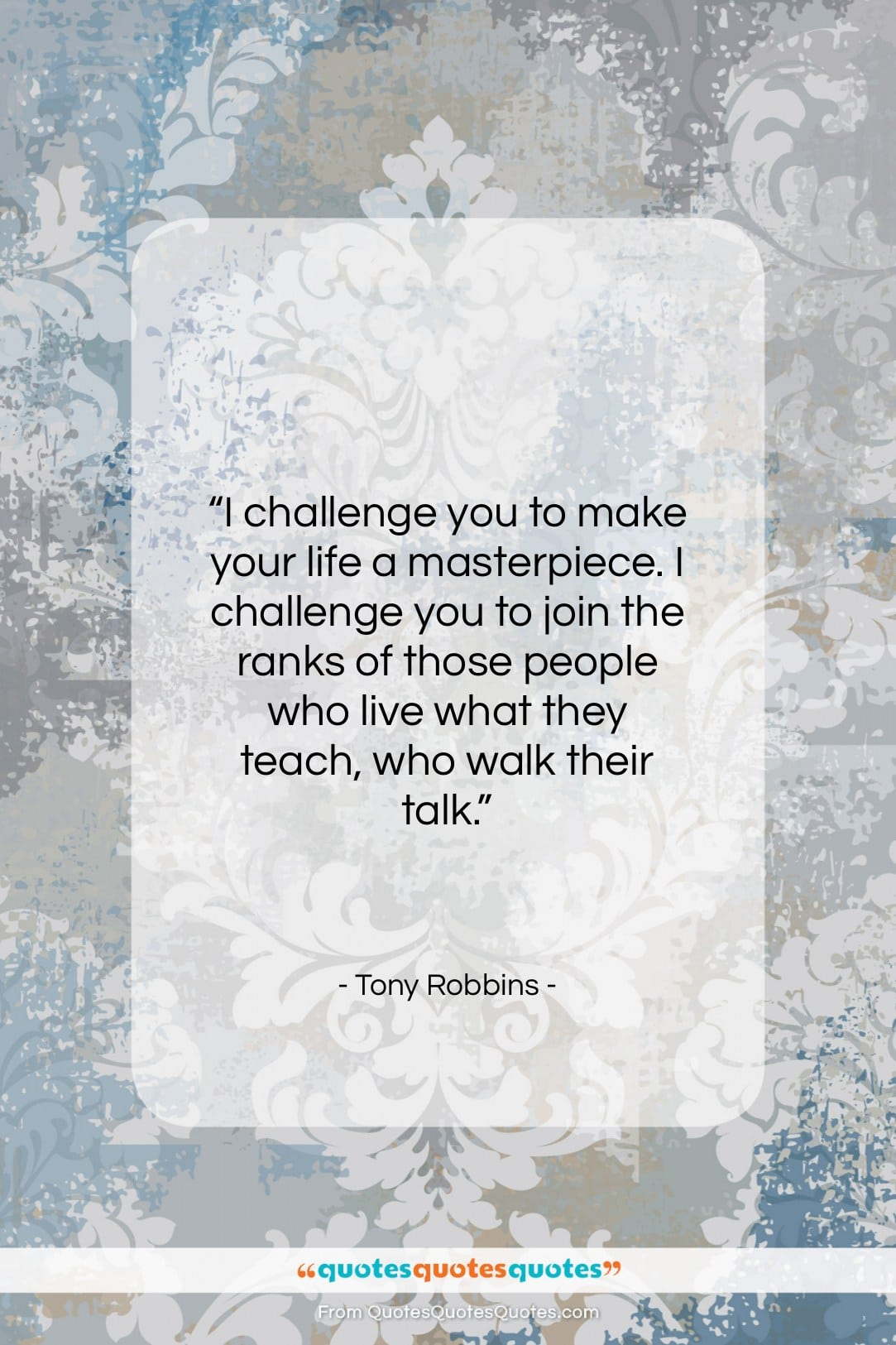 """Tony Robbins quote: """"I challenge you to make your life…""""- at QuotesQuotesQuotes.com"""