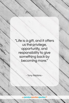 "Tony Robbins quote: ""Life is a gift, and it offers…""- at QuotesQuotesQuotes.com"