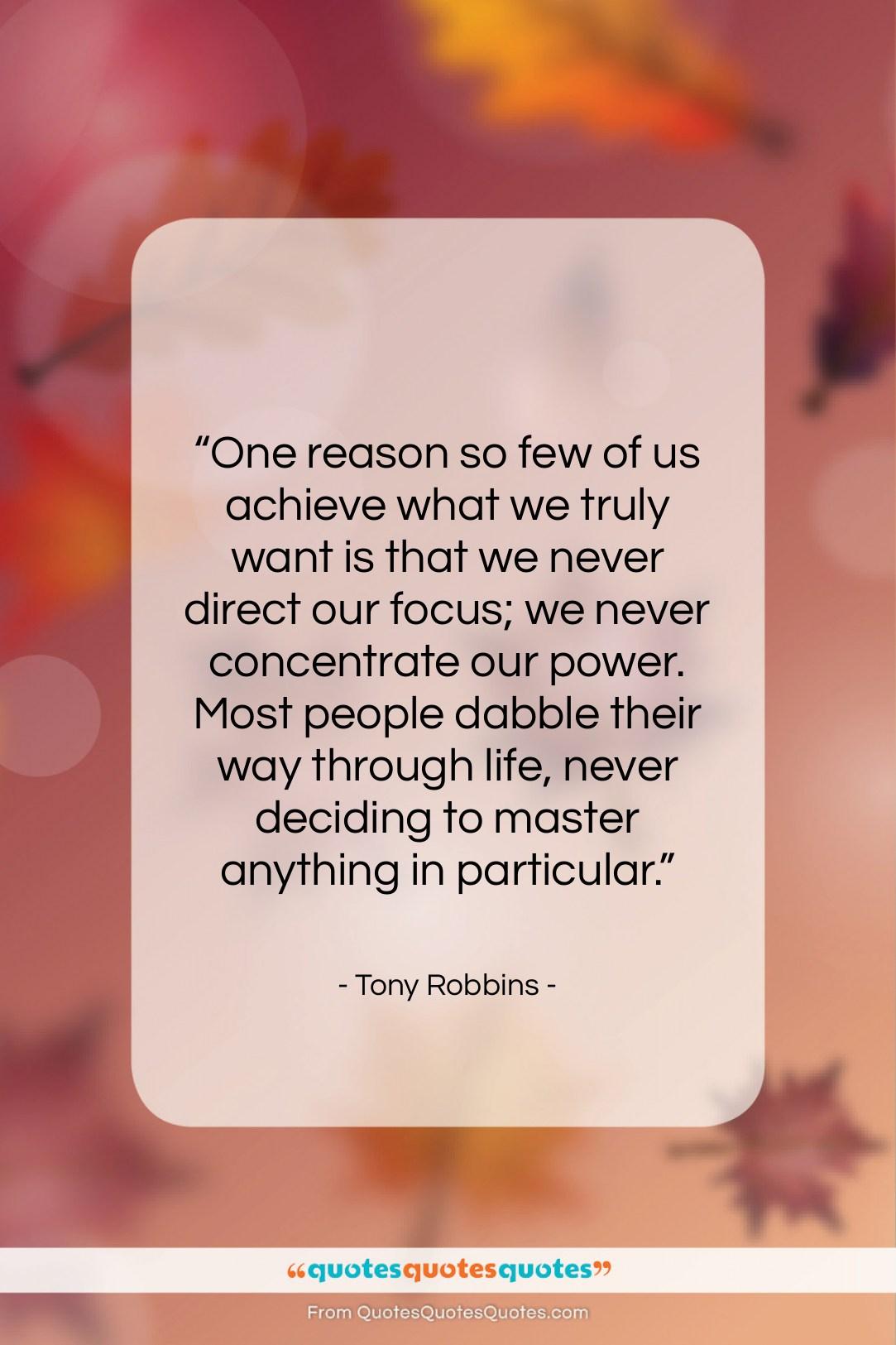 "Tony Robbins quote: ""One reason so few of us achieve…""- at QuotesQuotesQuotes.com"