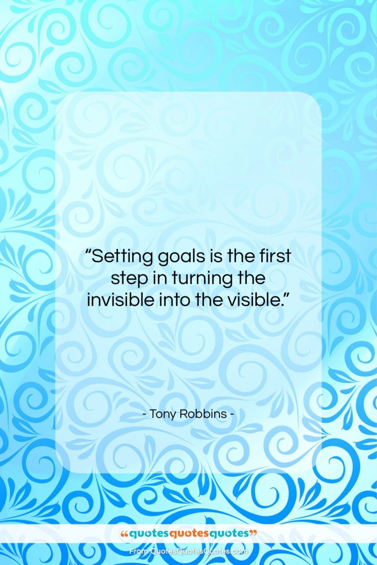 """Tony Robbins quote: """"Setting goals is the first step in…""""- at QuotesQuotesQuotes.com"""