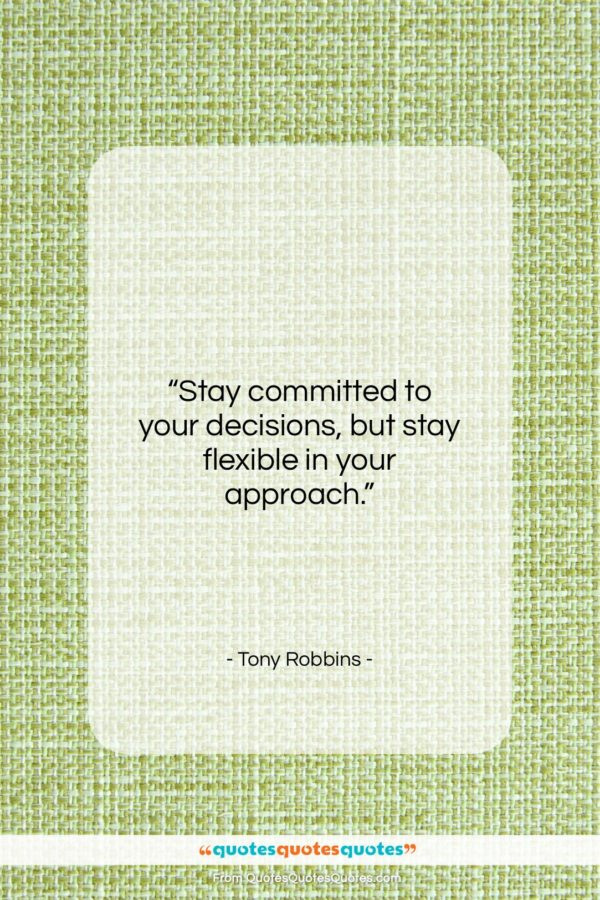 "Tony Robbins quote: ""Stay committed to your decisions, but stay…""- at QuotesQuotesQuotes.com"