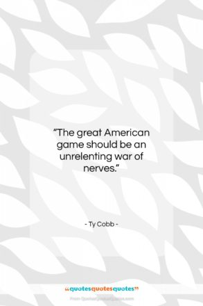 """Ty Cobb quote: """"The great American game should be an…""""- at QuotesQuotesQuotes.com"""