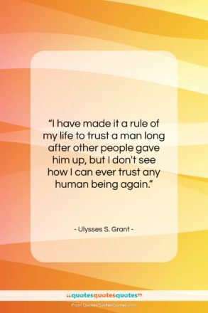"""Ulysses S. Grant quote: """"I have made it a rule of…""""- at QuotesQuotesQuotes.com"""