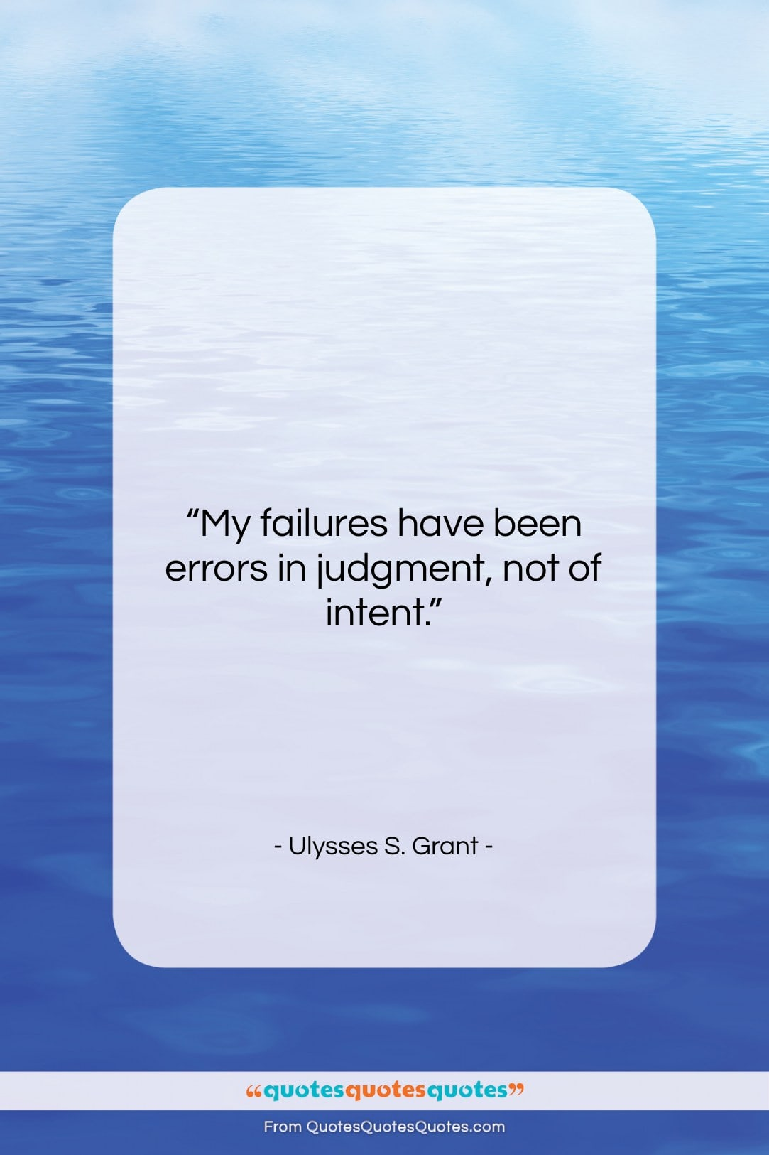 """Ulysses S. Grant quote: """"My failures have been errors in judgment,…""""- at QuotesQuotesQuotes.com"""
