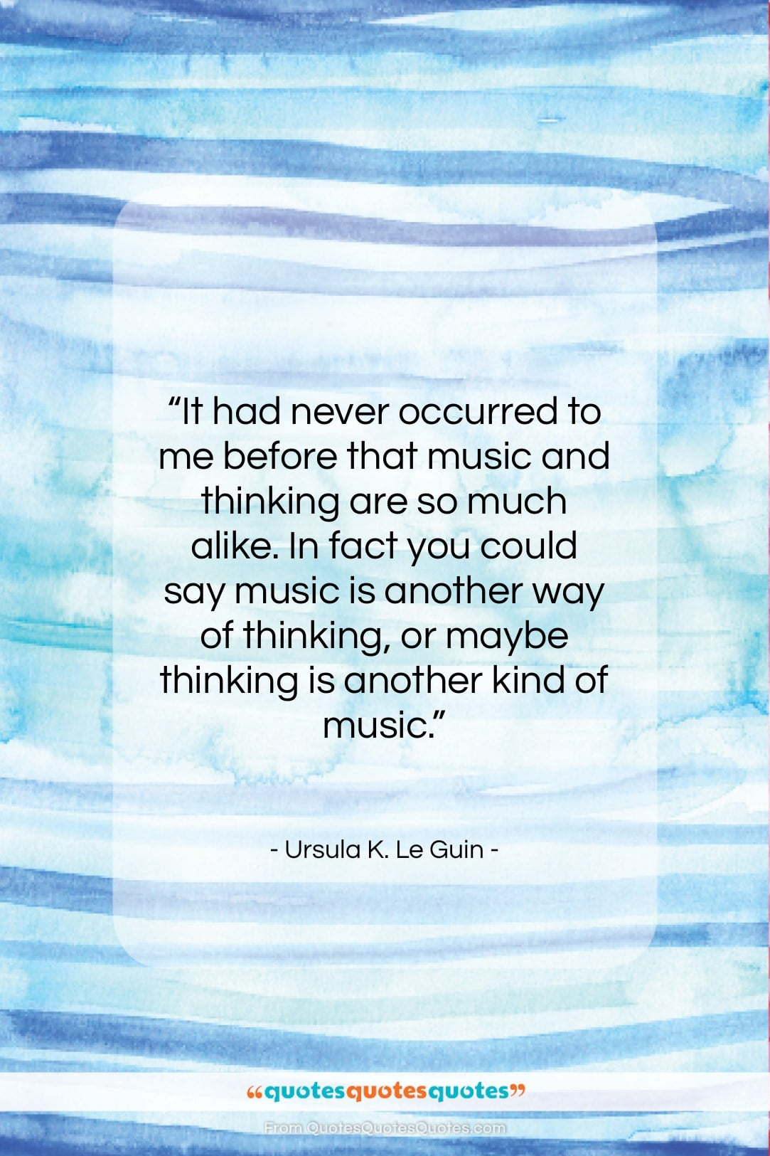 """Ursula K. Le Guin quote: """"It had never occurred to me before…""""- at QuotesQuotesQuotes.com"""