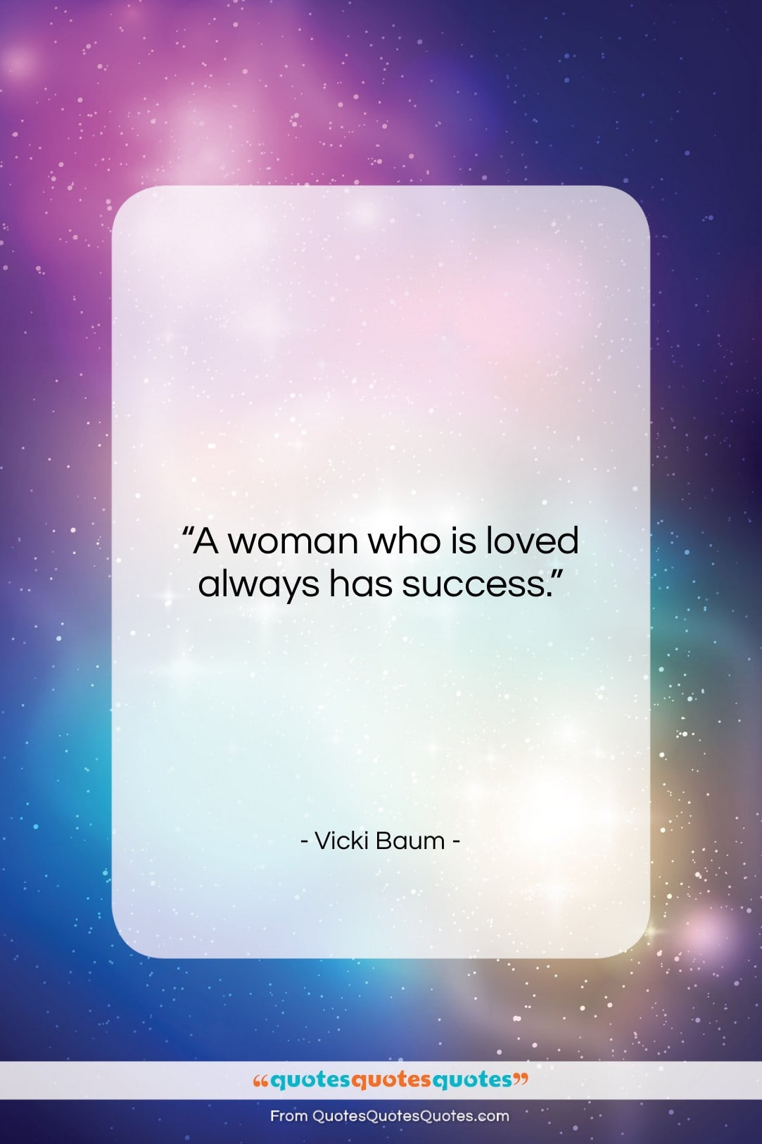 """Vicki Baum quote: """"A woman who is loved always has…""""- at QuotesQuotesQuotes.com"""
