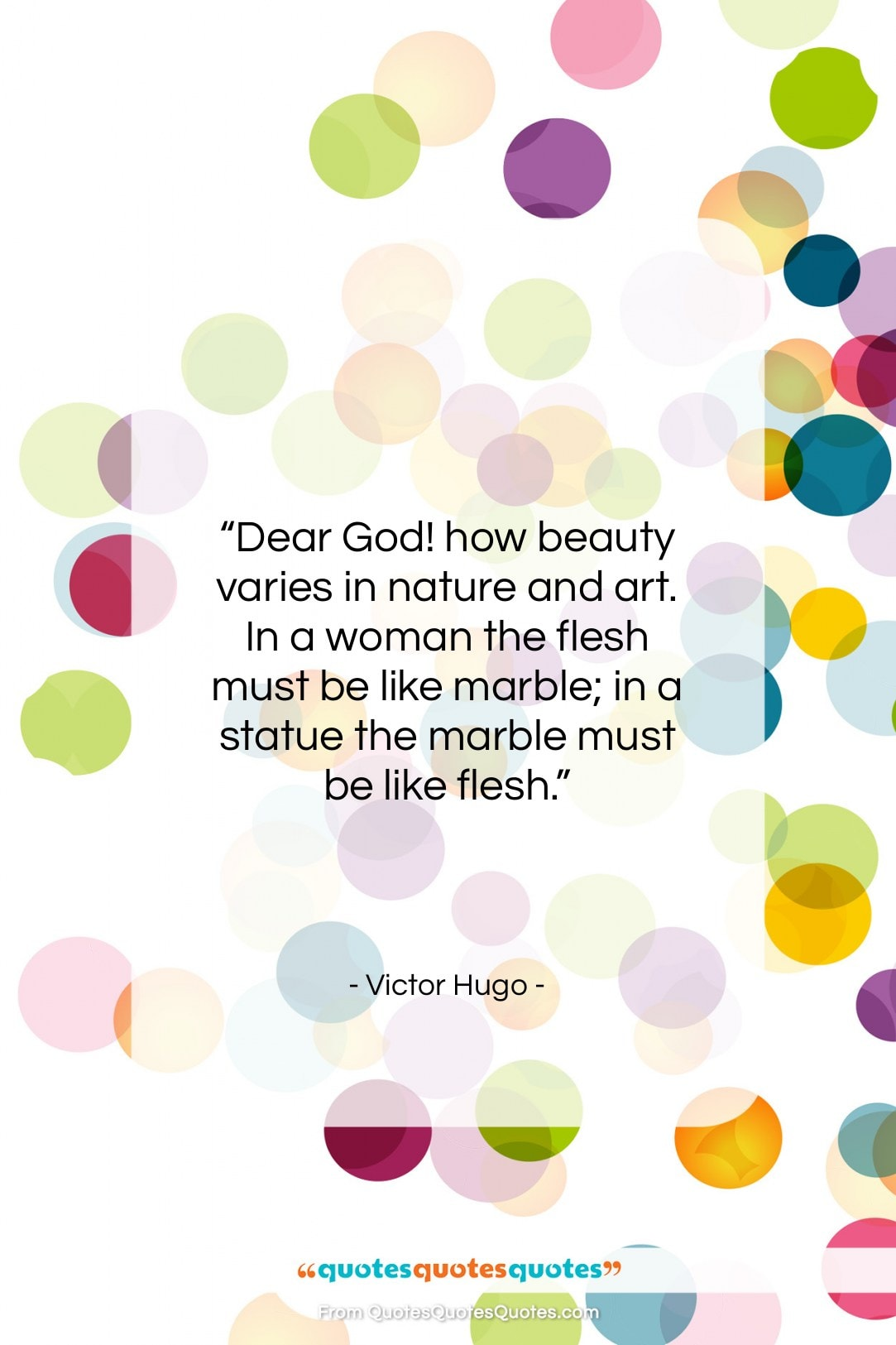 """Victor Hugo quote: """"Dear God! how beauty varies in nature…""""- at QuotesQuotesQuotes.com"""