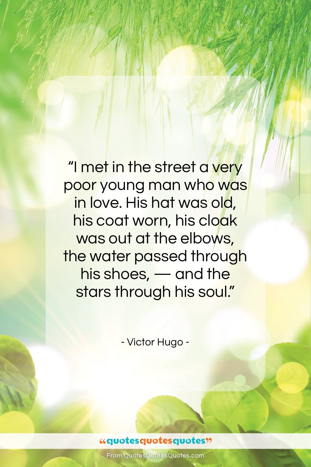 """Victor Hugo quote: """"I met in the street a very…""""- at QuotesQuotesQuotes.com"""