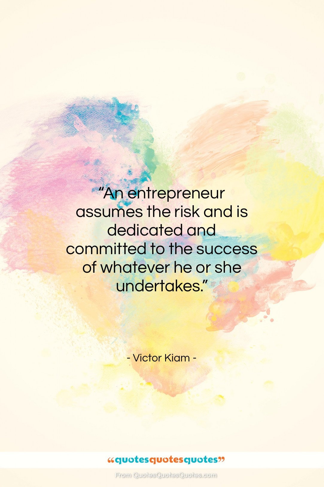 """Victor Kiam quote: """"An entrepreneur assumes the risk and is…""""- at QuotesQuotesQuotes.com"""