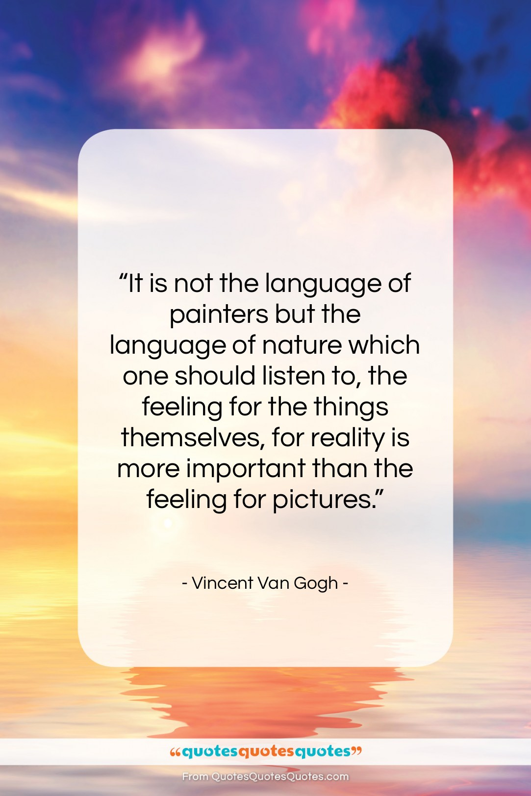 "Vincent Van Gogh quote: ""It is not the language of painters…""- at QuotesQuotesQuotes.com"