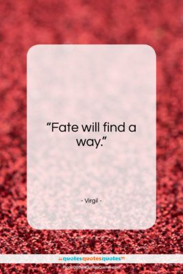 """Virgil quote: """"Fate will find a way…""""- at QuotesQuotesQuotes.com"""