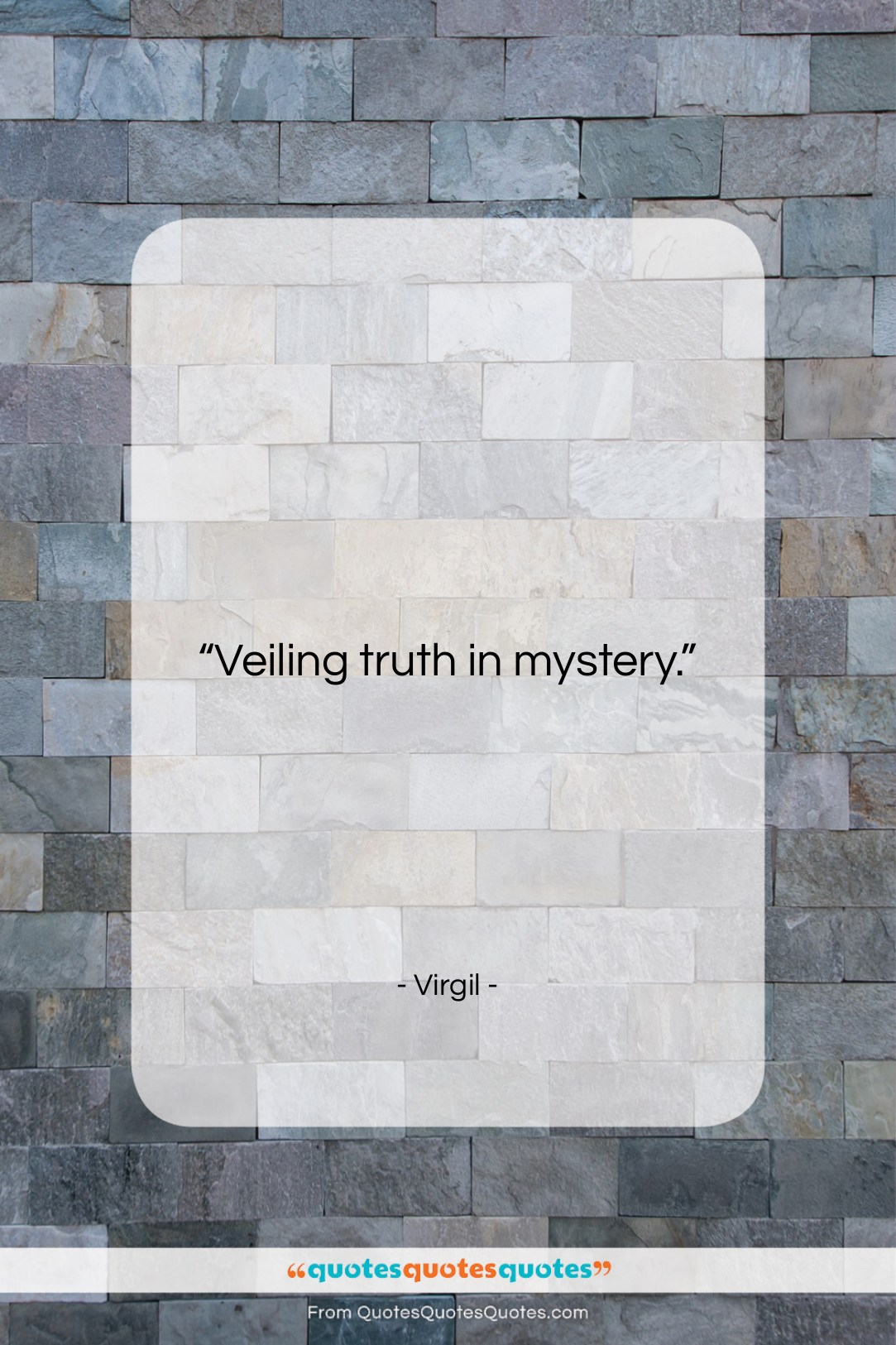 """Virgil quote: """"Veiling truth in mystery….""""- at QuotesQuotesQuotes.com"""