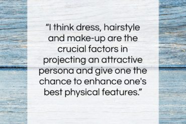 """Vivienne Westwood quote: """"I think dress, hairstyle and make-up are…""""- at QuotesQuotesQuotes.com"""