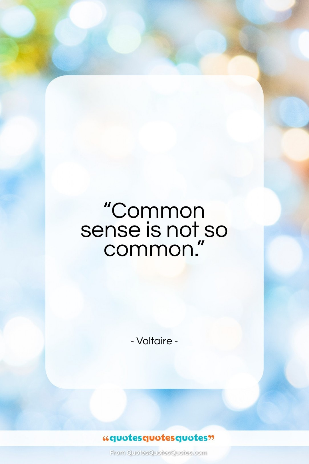 """Voltaire quote: """"Common sense is not so common….""""- at QuotesQuotesQuotes.com"""