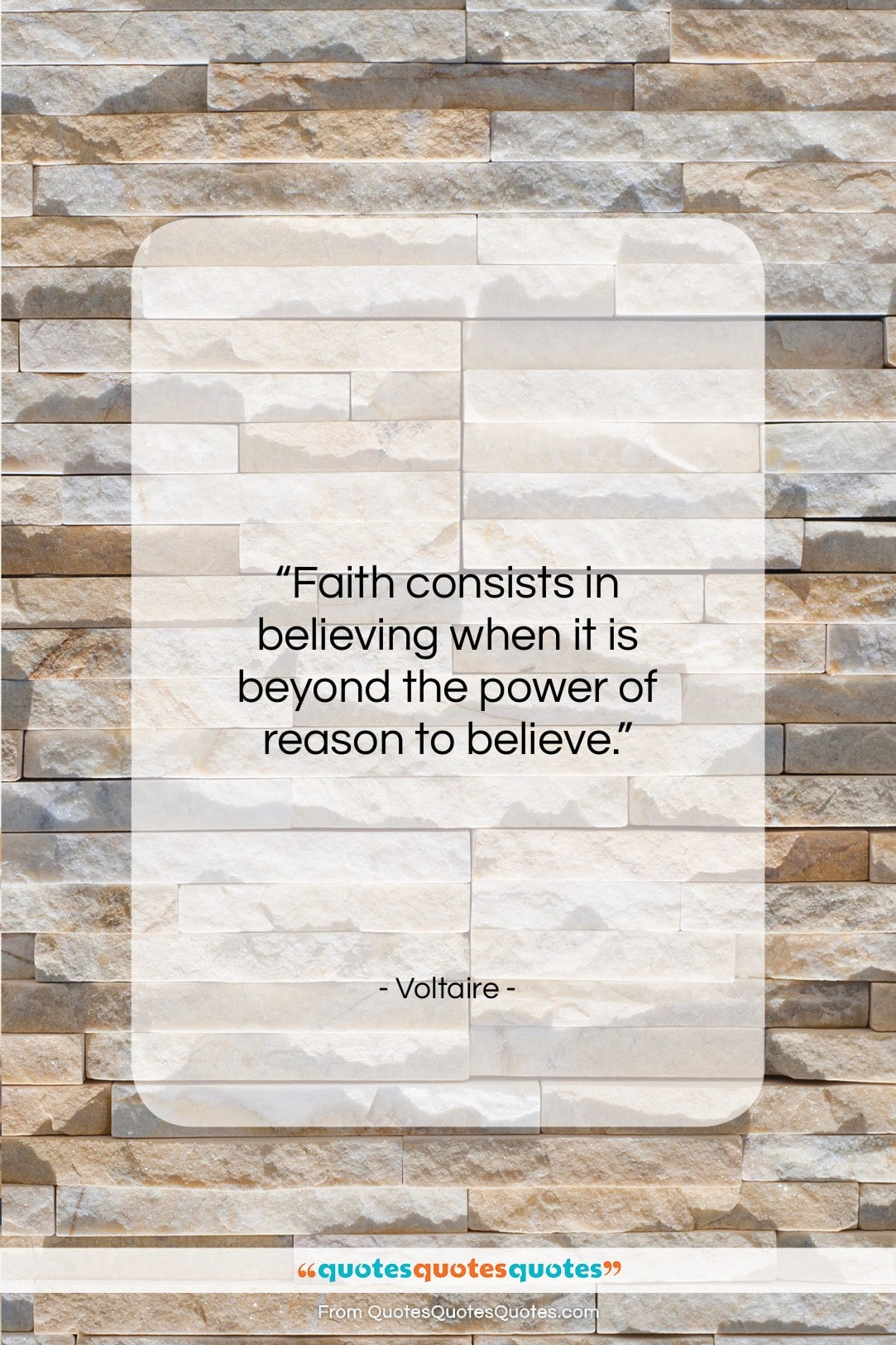 """Voltaire quote: """"Faith consists in believing when it is…""""- at QuotesQuotesQuotes.com"""