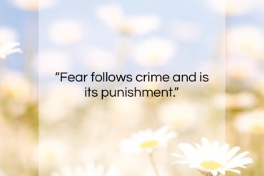 """Voltaire quote: """"Fear follows crime and is its punishment….""""- at QuotesQuotesQuotes.com"""