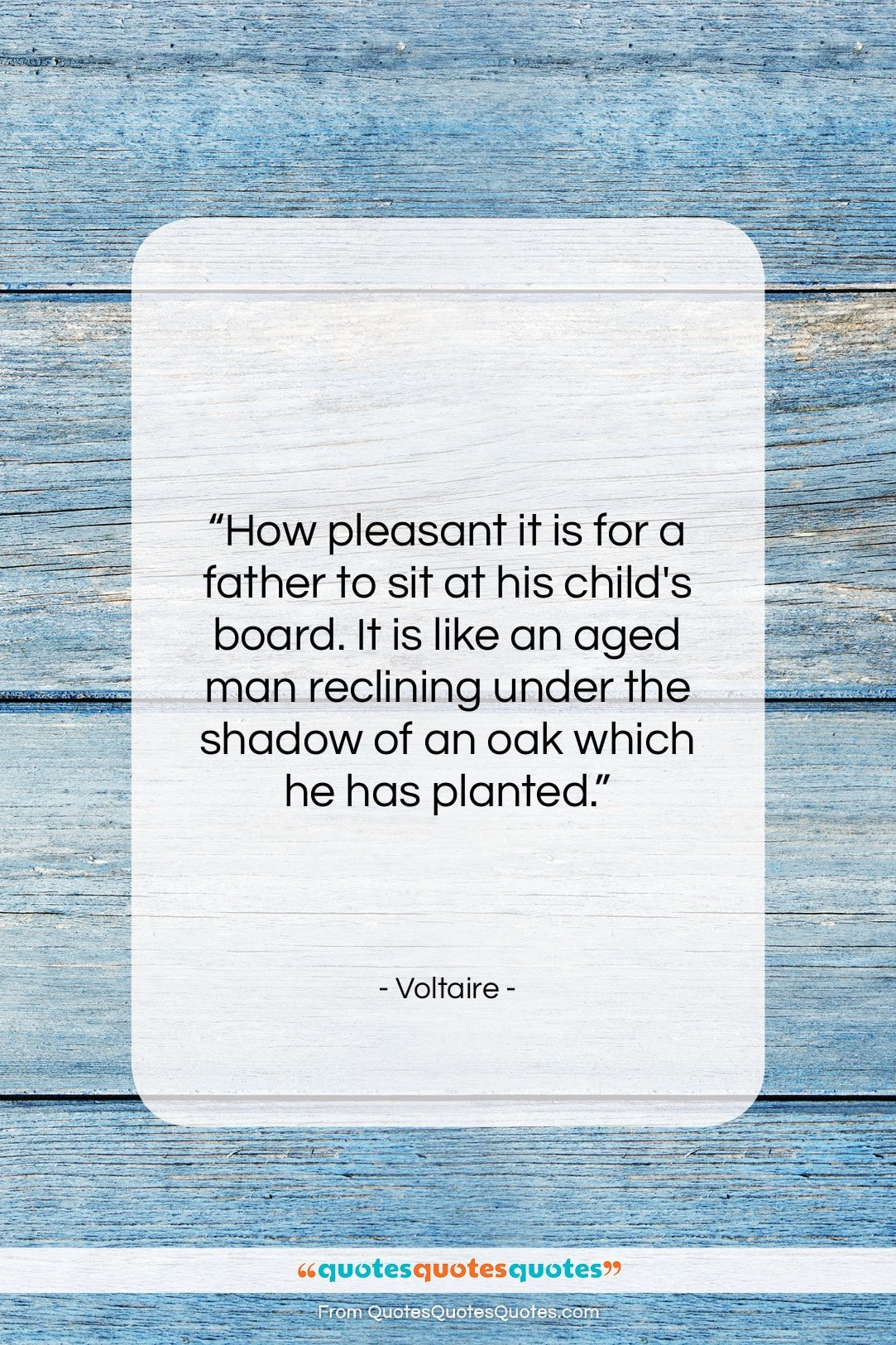 """Voltaire quote: """"How pleasant it is for a father…""""- at QuotesQuotesQuotes.com"""