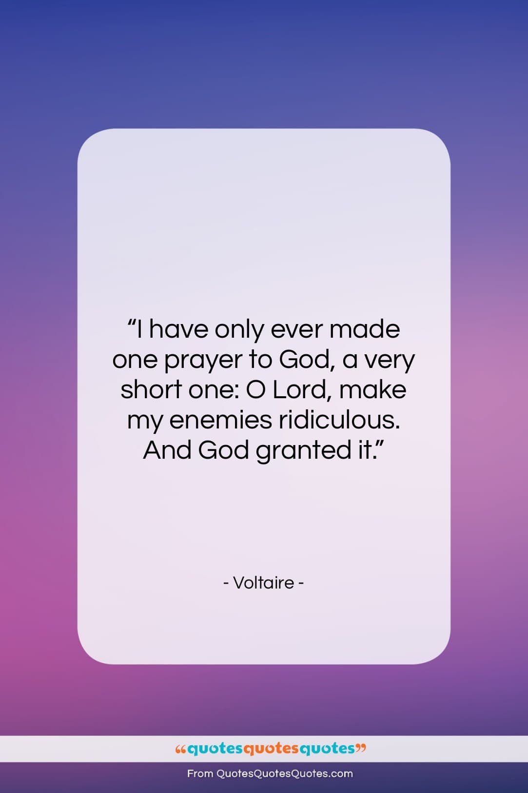 """Voltaire quote: """"I have only ever made one prayer…""""- at QuotesQuotesQuotes.com"""