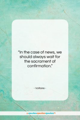 "Voltaire quote: ""In the case of news, we should…""- at QuotesQuotesQuotes.com"