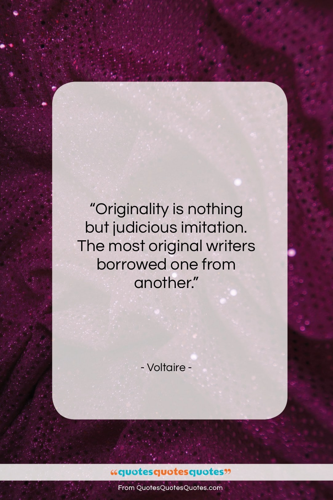 """Voltaire quote: """"Originality is nothing but judicious imitation. The…""""- at QuotesQuotesQuotes.com"""