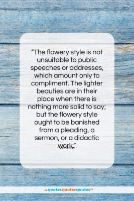 """Voltaire quote: """"The flowery style is not unsuitable to…""""- at QuotesQuotesQuotes.com"""