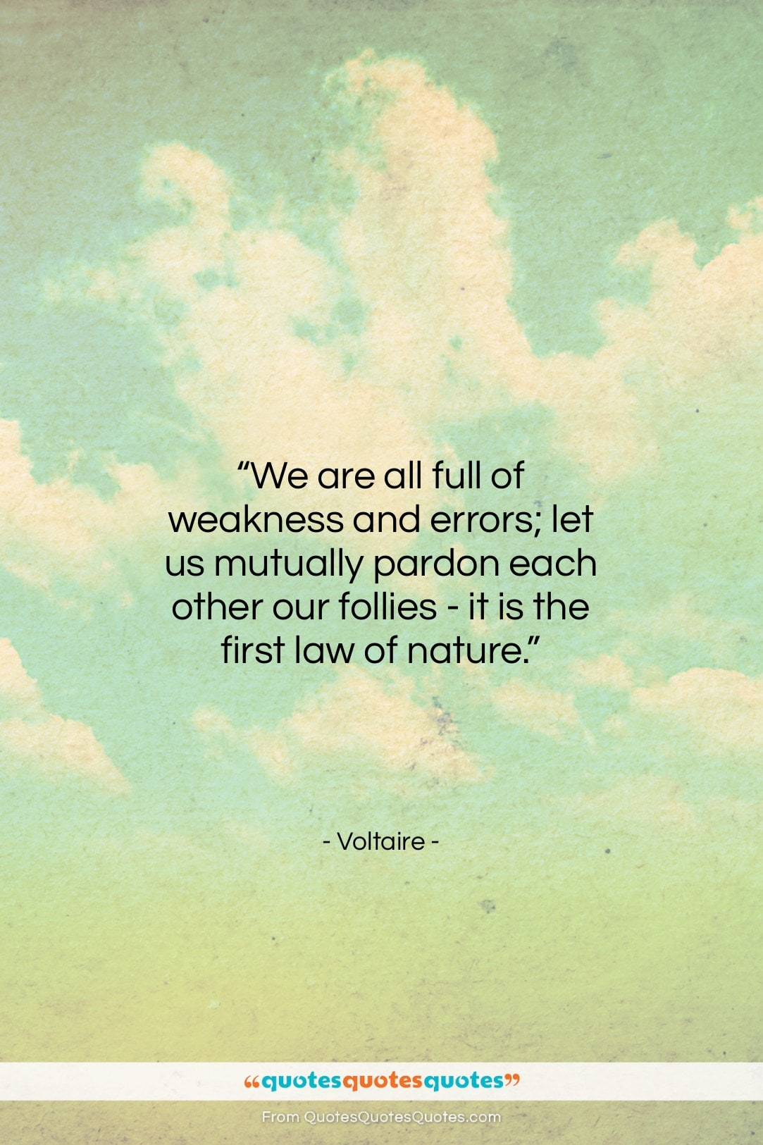 """Voltaire quote: """"We are all full of weakness and…""""- at QuotesQuotesQuotes.com"""