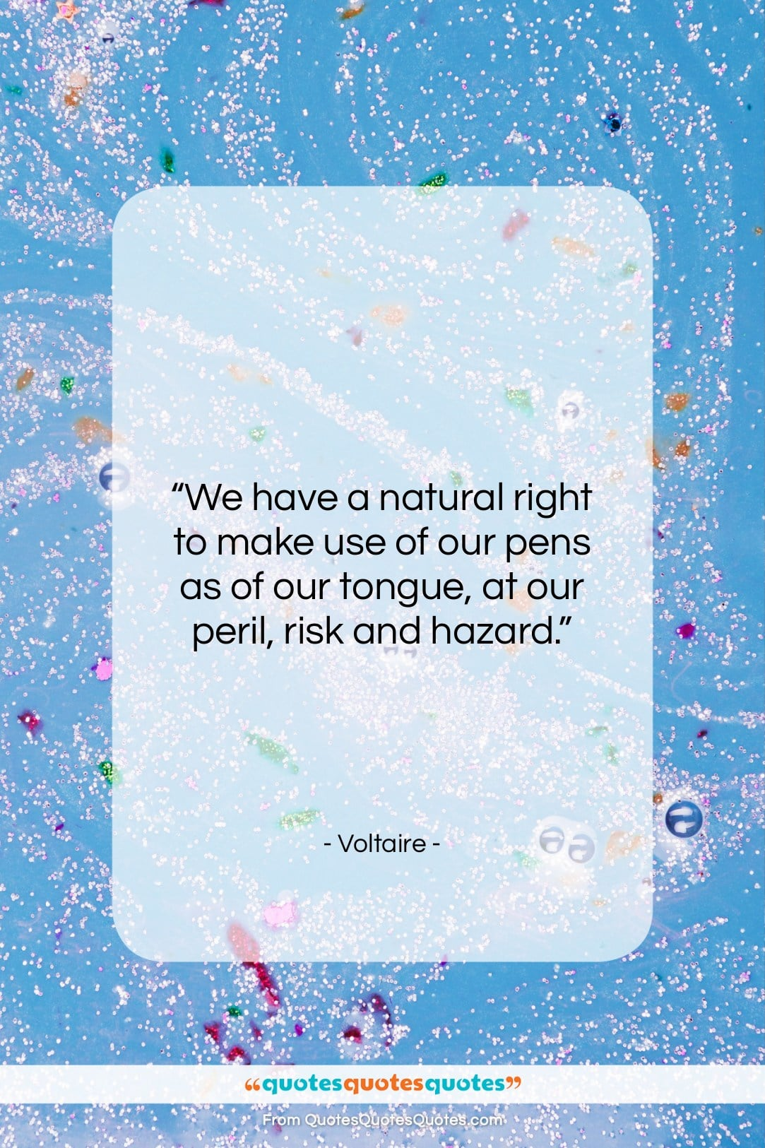 """Voltaire quote: """"We have a natural right to make…""""- at QuotesQuotesQuotes.com"""