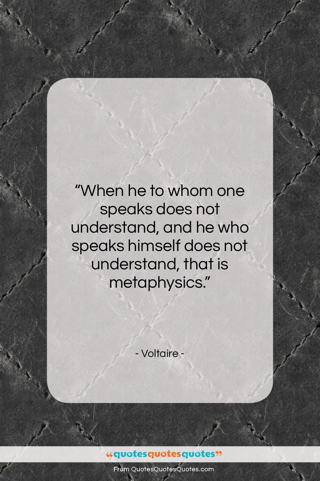 """Voltaire quote: """"When he to whom one speaks does…""""- at QuotesQuotesQuotes.com"""