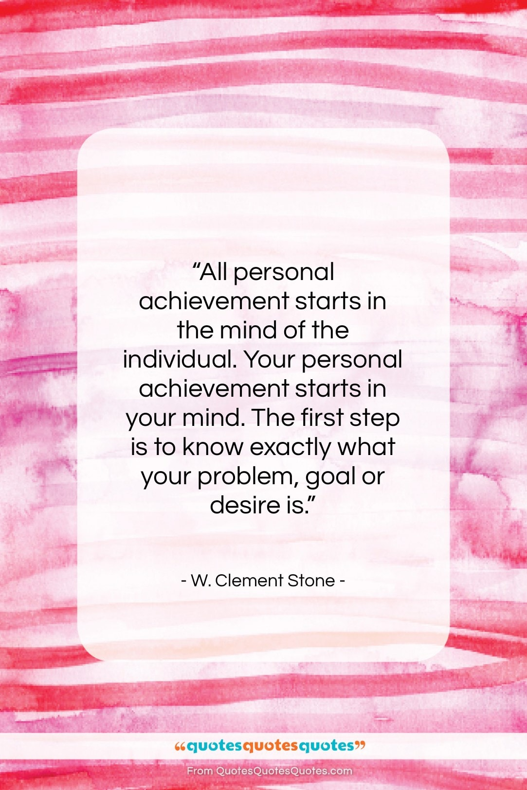 """W. Clement Stone quote: """"All personal achievement starts in the mind…""""- at QuotesQuotesQuotes.com"""