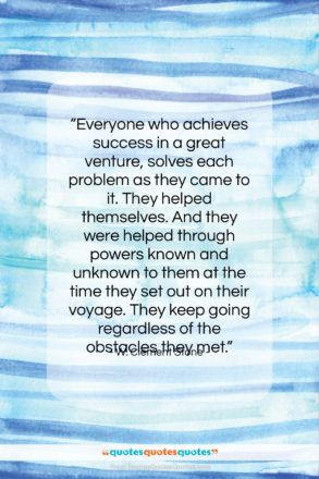 """W. Clement Stone quote: """"Everyone who achieves success in a great…""""- at QuotesQuotesQuotes.com"""