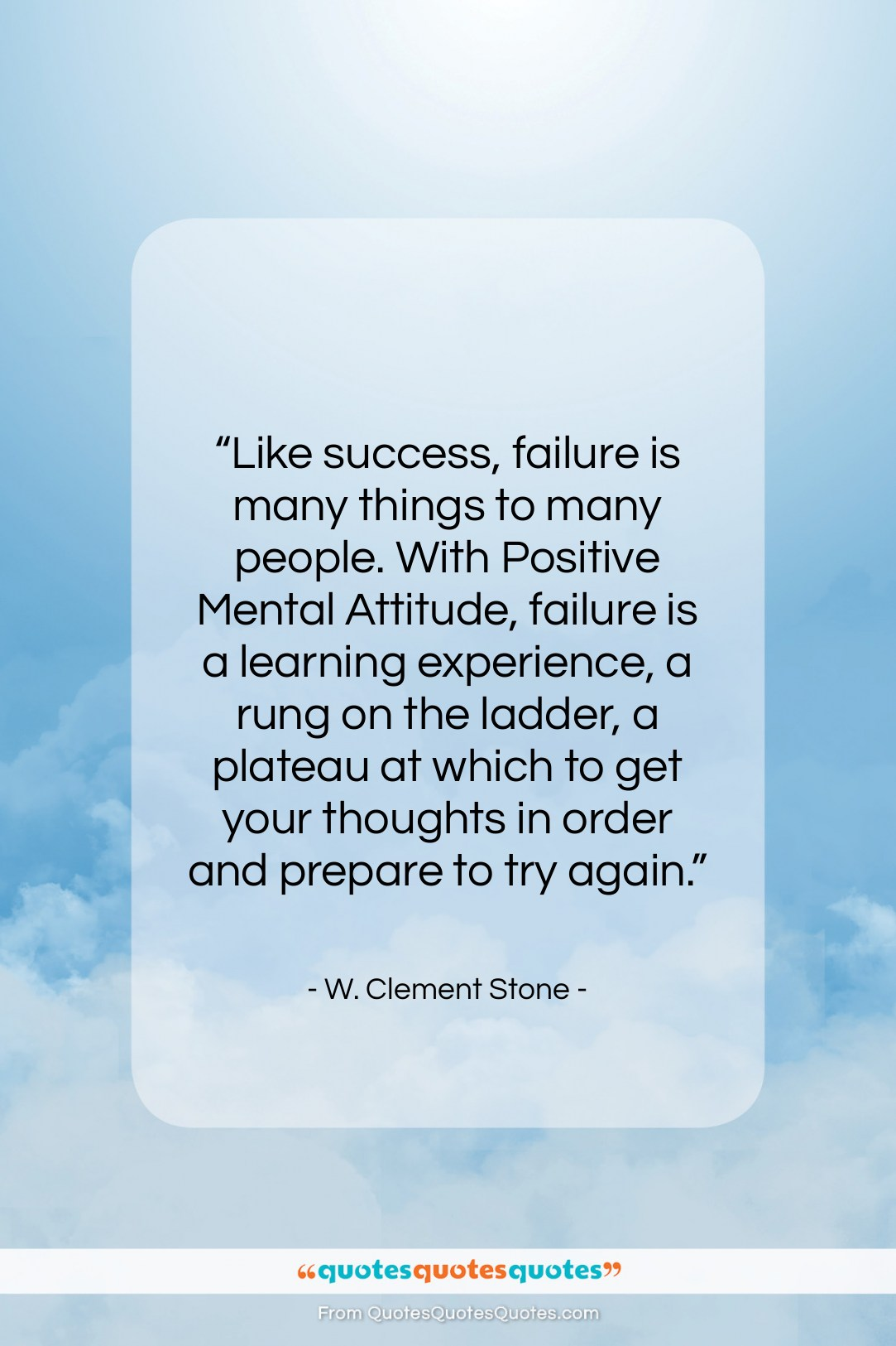 "W. Clement Stone quote: ""Like success, failure is many things to…""- at QuotesQuotesQuotes.com"