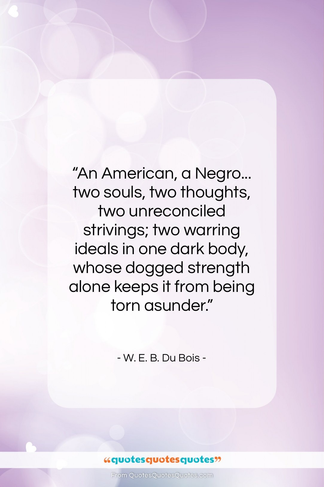 """W. E. B. Du Bois quote: """"An American, a Negro… two souls, two…""""- at QuotesQuotesQuotes.com"""