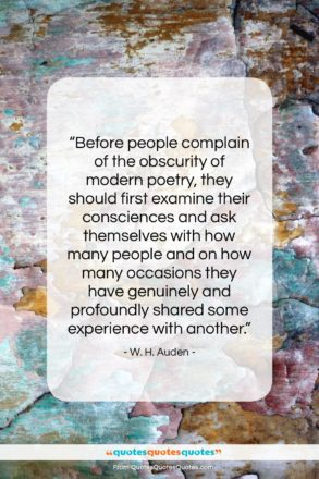 """W. H. Auden quote: """"Before people complain of the obscurity of…""""- at QuotesQuotesQuotes.com"""