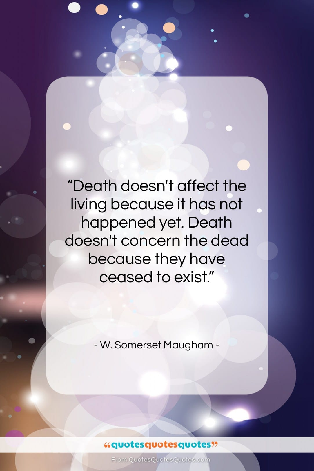 """W. Somerset Maugham quote: """"Death doesn't affect the living because it…""""- at QuotesQuotesQuotes.com"""