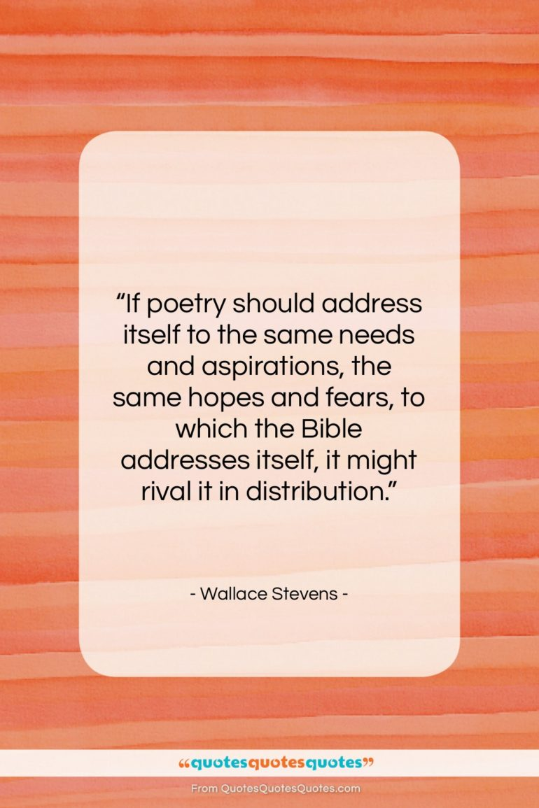 """Wallace Stevens quote: """"If poetry should address itself to the…""""- at QuotesQuotesQuotes.com"""