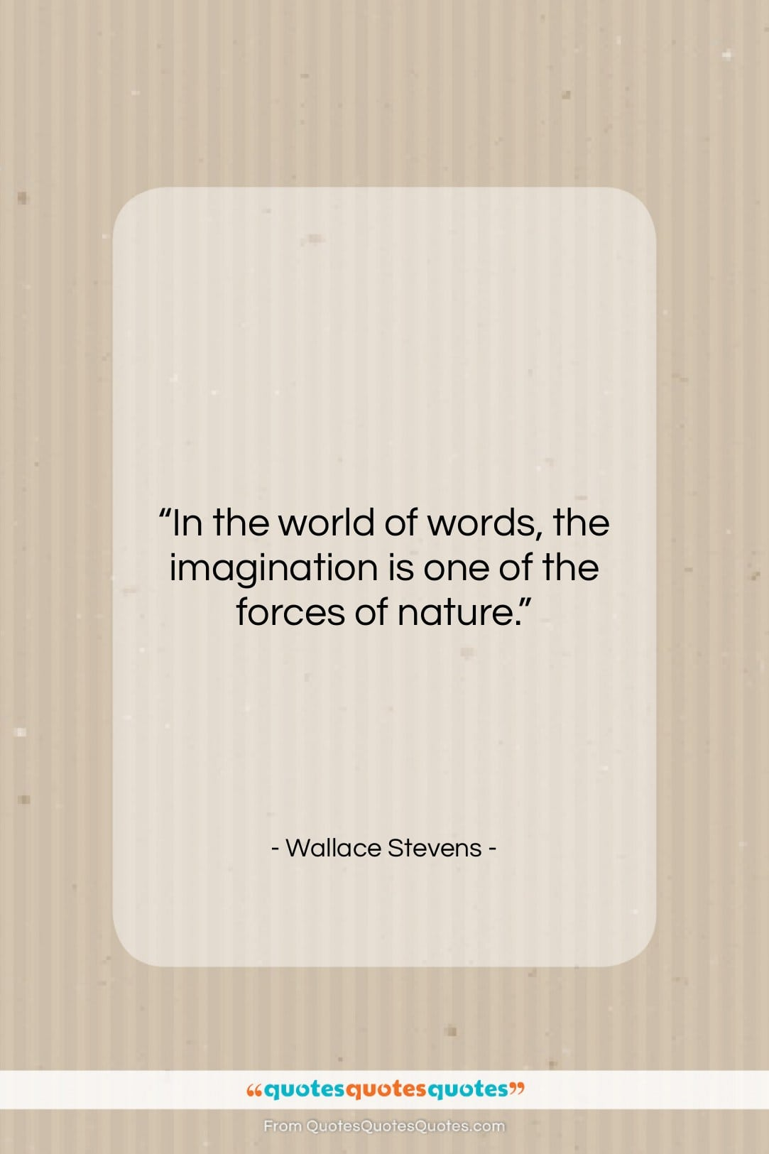 """Wallace Stevens quote: """"In the world of words, the imagination…""""- at QuotesQuotesQuotes.com"""