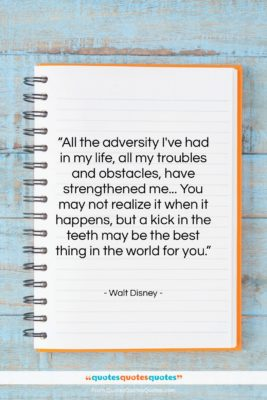 """Walt Disney quote: """"All the adversity I've had in my…""""- at QuotesQuotesQuotes.com"""